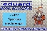 EDUARD 1/72 mitrailleuses Spandau